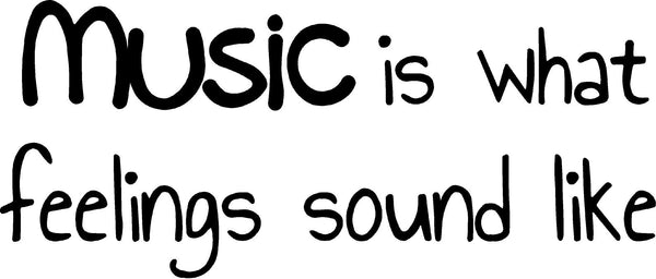 VWAQ Music Is What Feelings Sound Like Vinyl Wall Decal - VWAQ Vinyl Wall Art Quotes and Prints no background