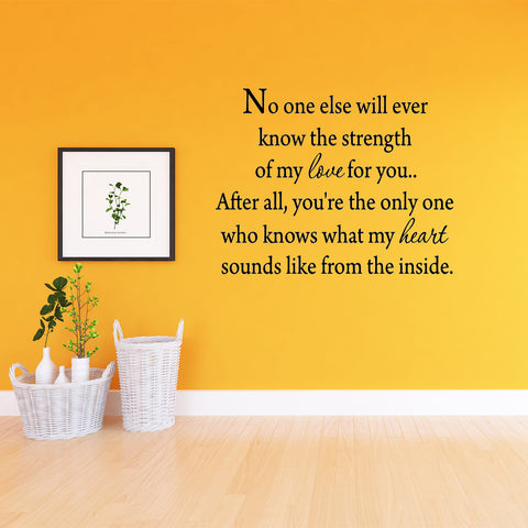 VWAQ No One Else Will Ever Know the Strength of My Love For You Wall Decal