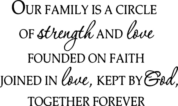 VWAQ Our Family is a Circle of Strength and Love Vinyl Wall Decal - VWAQ Vinyl Wall Art Quotes and Prints no backgrounds