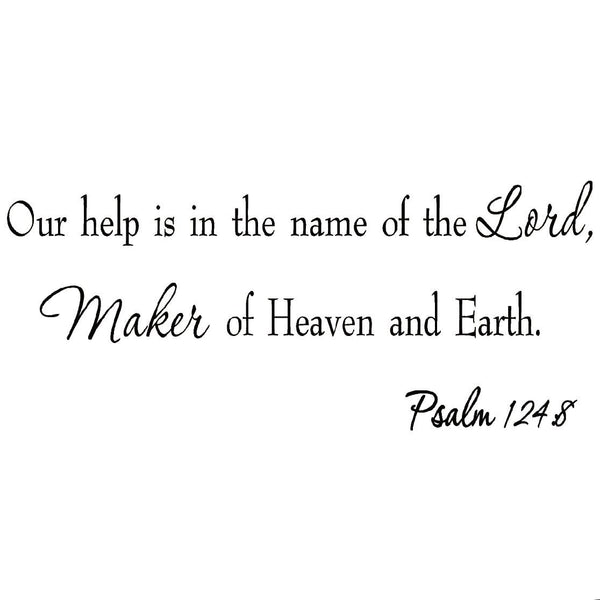 VWAQ Our Help is in the Name of the Lord Psalm 124:8 Vinyl Wall Decal - VWAQ Vinyl Wall Art Quotes and Prints no background