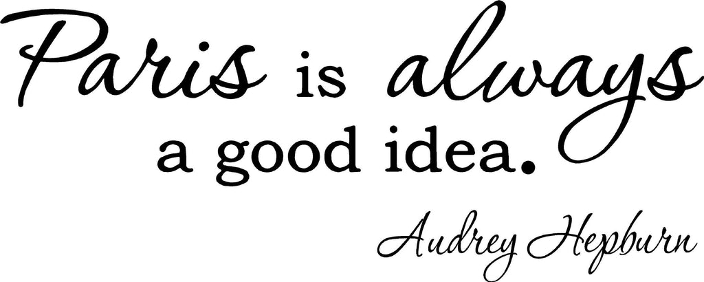 Paris Is Always A Good Idea Audrey Hepburn Wall Art Quotes Wall