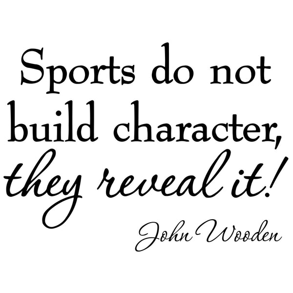VWAQ Sports Do Not Build Character They Reveal It Basketball John Wooden Wall Decal - VWAQ Vinyl Wall Art Quotes and Prints no background
