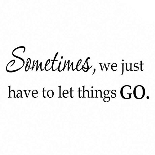 VWAQ Sometimes We Just Have To Let Things Go Inspirational Vinyl Wall Decal - VWAQ Vinyl Wall Art Quotes and Prints no background