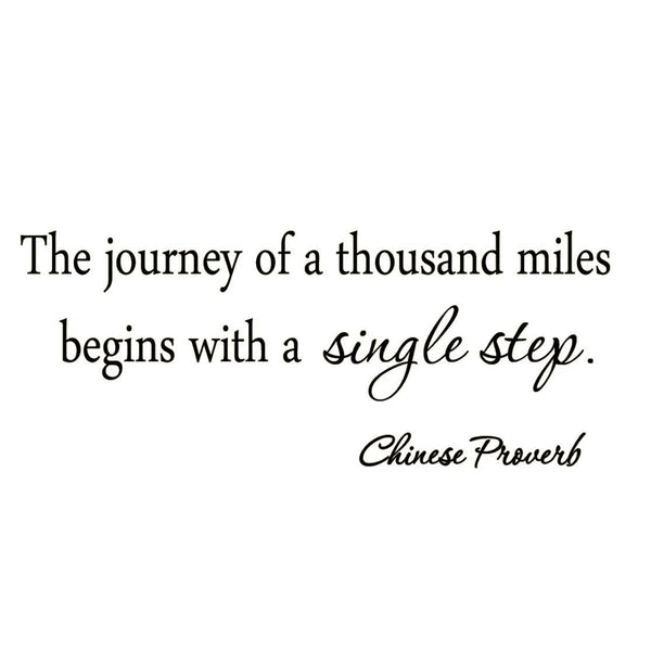 VWAQ The Journey of a Thousand Miles Begins with a Single Step Vinyl Wall Decal - VWAQ Vinyl Wall Art Quotes and Prints no background