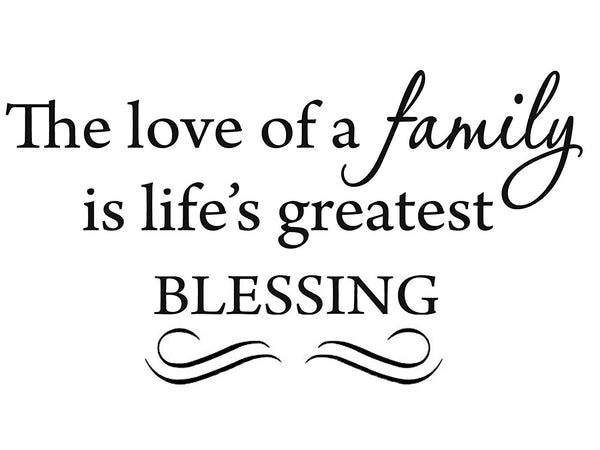 VWAQ The Love of a Family Is Life's Greatest Blessing Wall Decal - VWAQ Vinyl Wall Art Quotes and Prints no background
