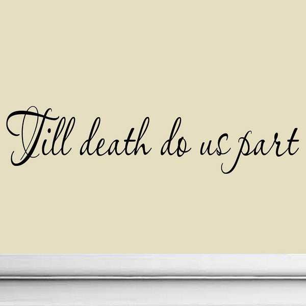 VWAQ Till Death Do Us Part Marriage Vinyl Wall art Decal - VWAQ Vinyl Wall Art Quotes and Prints