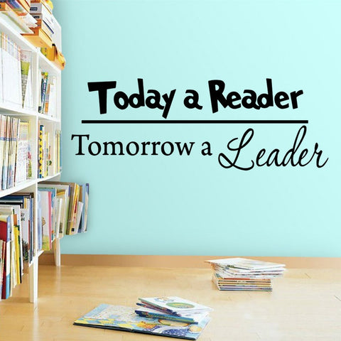 Today a Reader Tomorrow a Leader Wall Decal - VWAQ Vinyl Wall Art Quotes and Prints