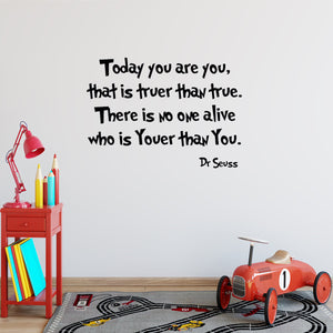 Dr Seuss Today You Are You Wall Decal Sticker Quotes Fun Saying Kids
