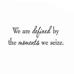 VWAQ We Are Defined By The Moments We Seize Inspirational Quote Wall Decal - VWAQ Vinyl Wall Art Quotes and Prints
