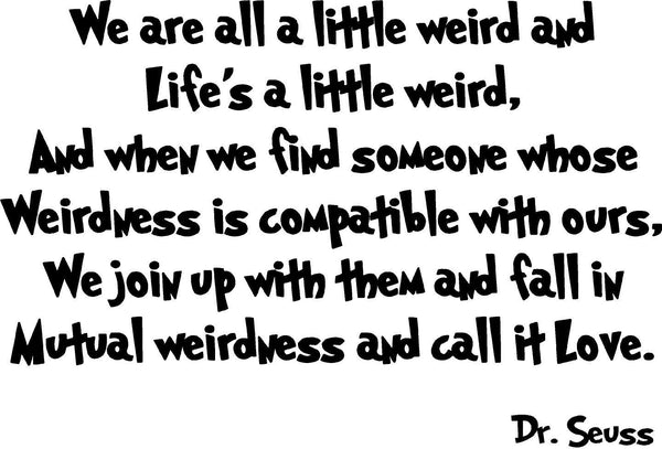 VWAQ We Are All a Little Weird Dr Seuss Wall Decals - VWAQ Vinyl Wall Art Quotes and Prints