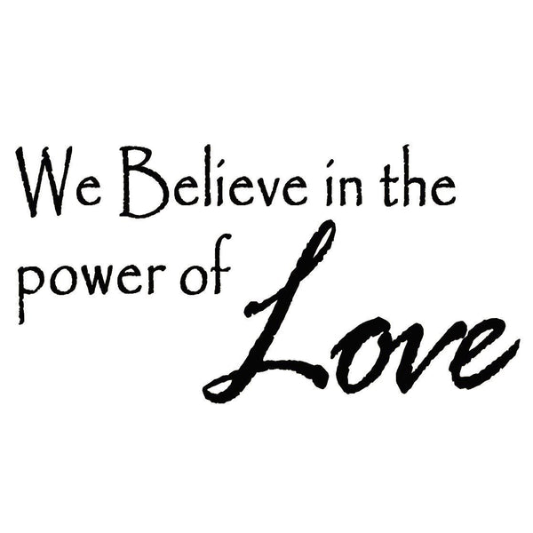 VWAQ We Believe in Power of Love Wall Decal - VWAQ Vinyl Wall Art Quotes and Prints no background