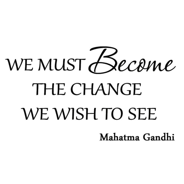 VWAQ We Must Become the Change We Want to See Gandhi Wall Decal - VWAQ Vinyl Wall Art Quotes and Prints no background