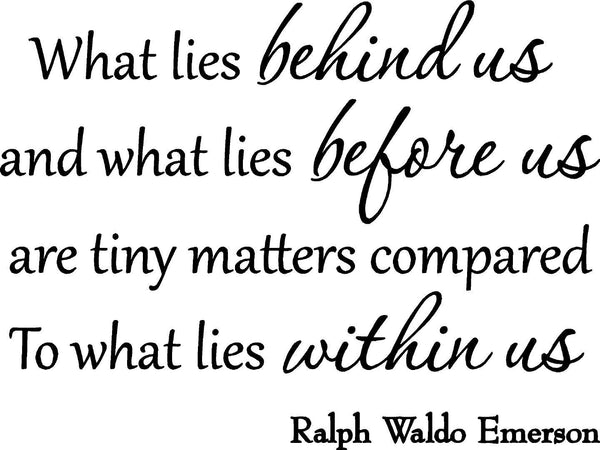 VWAQ What Lies Behind Us and What Lies Before Us Ralph Waldo Emerson Wall Decal - VWAQ Vinyl Wall Art Quotes and Prints no background