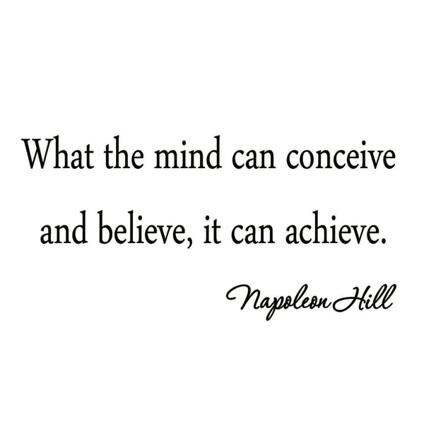 VWAQ What the Mind Can Conceive and Believe, It Can Achieve Wall Decal - VWAQ Vinyl Wall Art Quotes and Prints no background