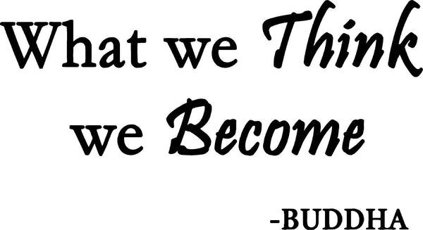 VWAQ What We Think We Become Buddha Wall Decal - VWAQ Vinyl Wall Art Quotes and Prints no background