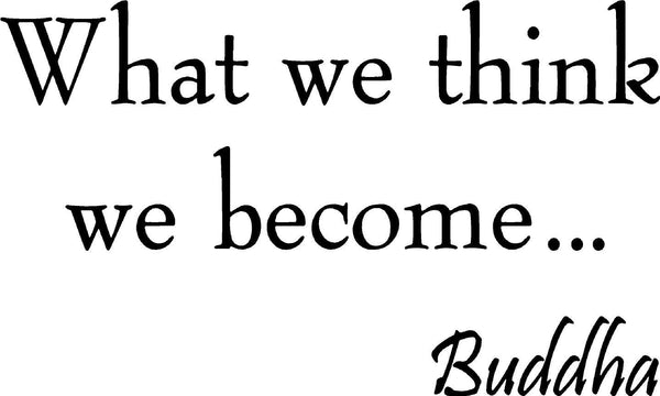 VWAQ What We Think We Become Buddha Vinyl Wall Decal - VWAQ Vinyl Wall Art Quotes and Prints no background