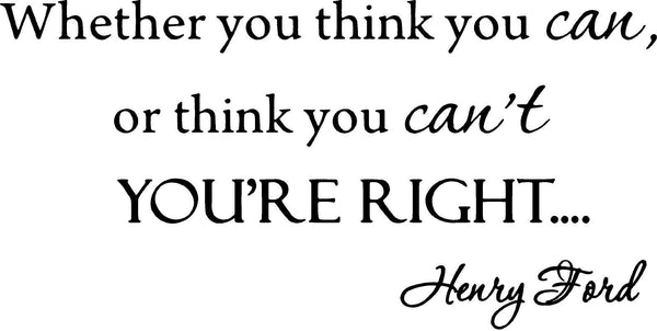 VWAQ Whether You Think You Can or Think You Cant You're Right Henry Ford Wall Decal - VWAQ Vinyl Wall Art Quotes and Prints no background