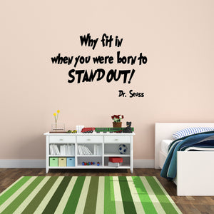 VWAQ Dr. Seuss Why Fit When You Were Born to Stand Out Vinyl Wall Decal - VWAQ Vinyl Wall Art Quotes and Prints