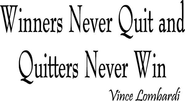 VWAQ Winners Never Quit and Quitters Never Win Vince Lombardi Wall Decal - VWAQ Vinyl Wall Art Quotes and Prints no background