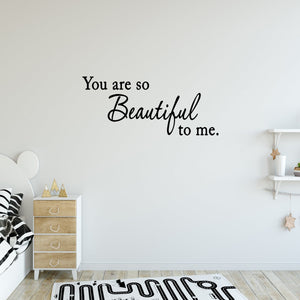 VWAQ You Are So Beautiful To Me Wall Decal - VWAQ Vinyl Wall Art Quotes and Prints