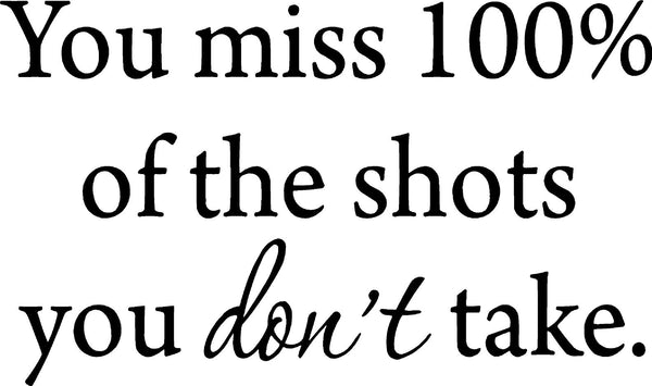 VWAQ You Miss 100% of the Shots You Don't Take Wayne Gretsky Wall Decal - VWAQ Vinyl Wall Art Quotes and Prints no background