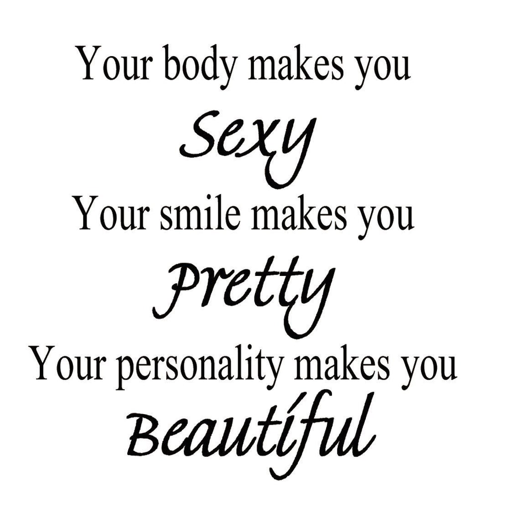 Vwaq Your Body Makes You Sexy Your Smile Makes You Pretty Wall Decal