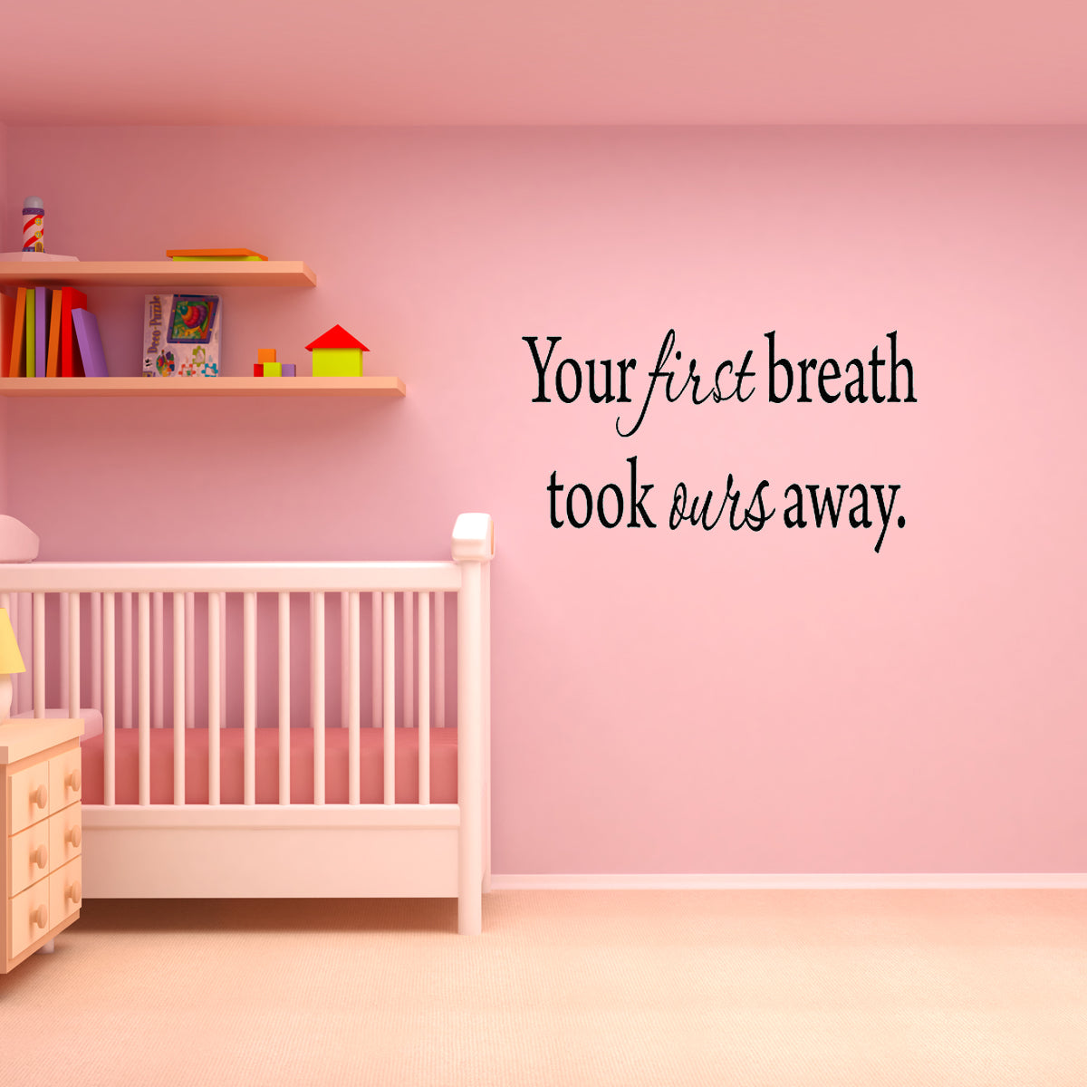 VWAQ Your First Breath Took Ours Away Wall Decal - VWAQ Vinyl Wall Art Quotes and Prints