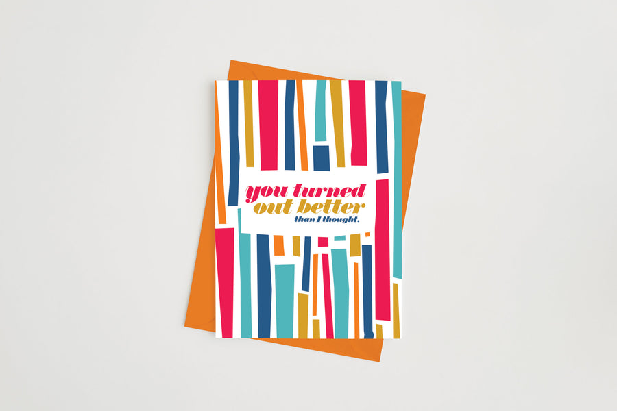 You Turned Out Better Card