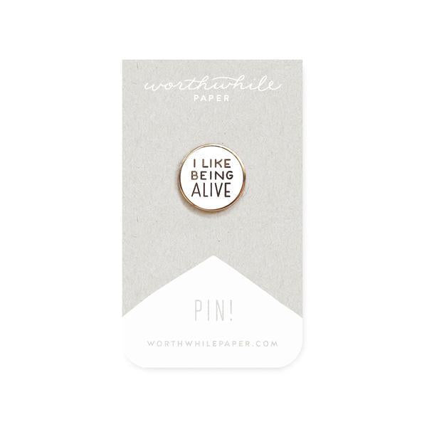 I Like Being Alive Enamel Pin-Worthwhile Paper-MONIKER GENERAL