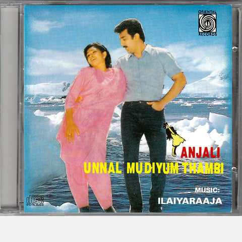 Anjali / Unnal Mudiyum Thambi - Oriental Audio CD