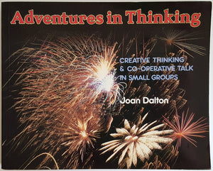 Adventures in Thinking - Creative Thinking & Co-operative Talk in Small Groups