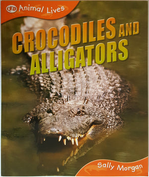 Animal Lives -Crocodiles and Alligators