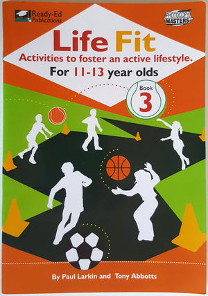 Life Fit - Activities to Foster an Active Lifestyle (Ages 11-14) Book 3