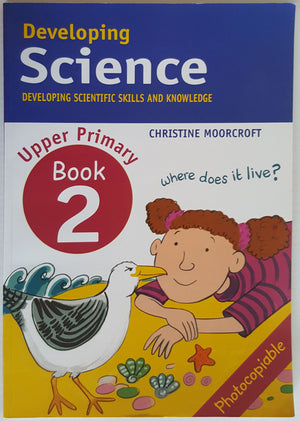 Developing Science : Developing Scientific Skills and Knowledge (Upper Book 2)