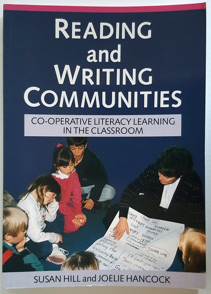 Reading and Writing Communities : Co-operative Literacy Learning in the Classroom