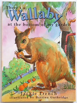 There's a Wallaby at the Bottom of My Garden (Out of Print)