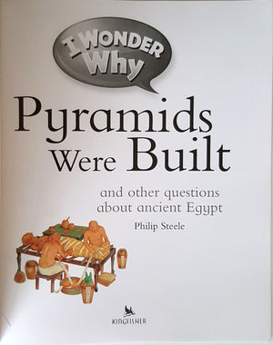 I Wonder Why - Pyramids Were Built an other questions about Ancient Egypt