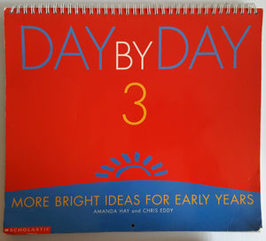 Day by Day 3 : More Bright Ideas for the Early Years