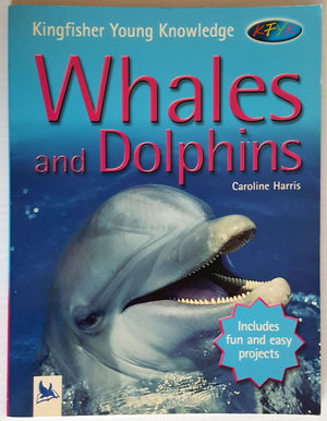 Whales and Dolphins (Kingfisher Young Knowledge)