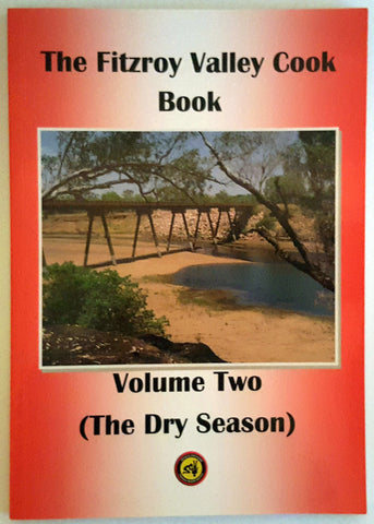 The Fitzroy Valley Cook Book - Volume 2 (Dry Season)