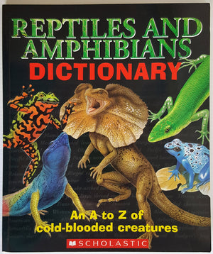 Reptiles and Amphibians Dictionary : An A to Z of cold-blooded creatures
