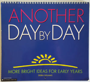 Another Day by Day : More Bright Ideas for the Early Years