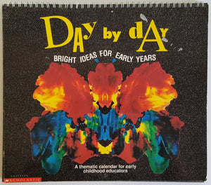 Day by Day : Bright Ideas for Early Years - A thematic calendar for early childhood educators
