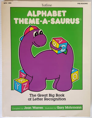 Alphabet Theme-A-Saurus : The Great Big Book of Letter Recognition