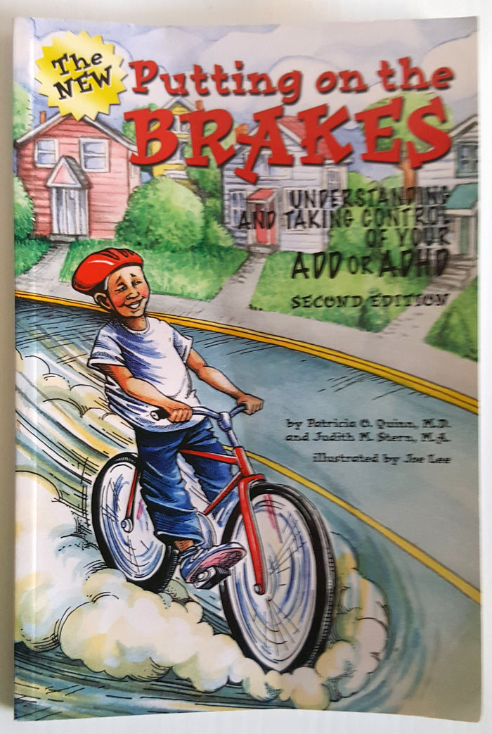Putting on the Brakes : Understanding and Taking Control of Your ADD or ADHD (2e)