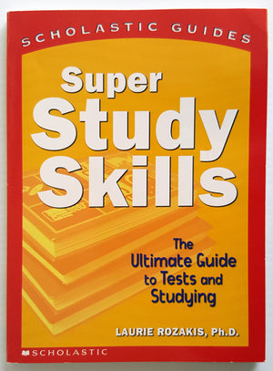 Scholastic Guide:  Super Study Skills : The Ultimate Guide to Tests and Studying