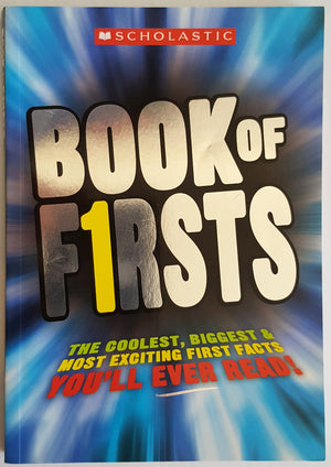 Book of Firsts : The coolest, biggest and most exciting first facts you'll ever read!