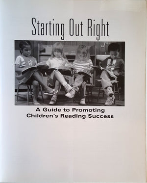 Starting Out Right - A Guide to Promoting Children's Reading Success