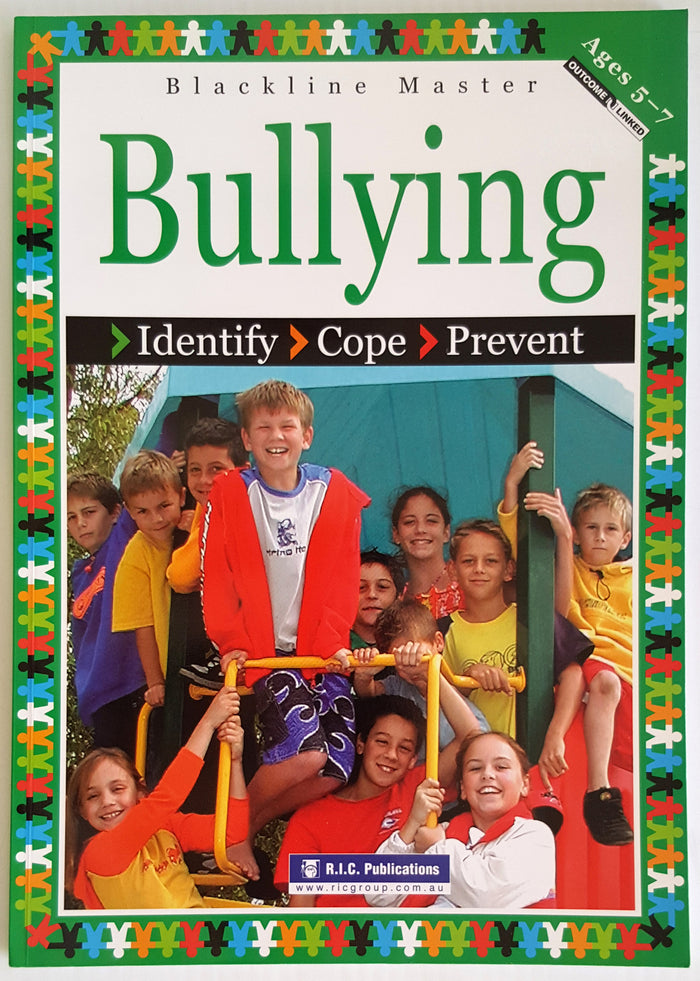 Bullying *Identify * Cope * Prevent  (Ages 5-7)
