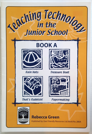 Teaching Technology in the Junior School - Book A
